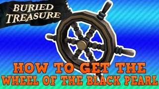 How to Get The Wheel of the Black Pearl | Buried Treasure Roblox Event