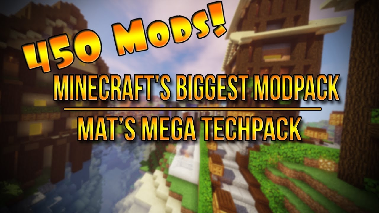 450+ Mods! Minecraft's Biggest Modpack - Mat's Mega Techpack