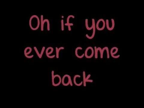 The Script- If You Ever Came Back lyrics
