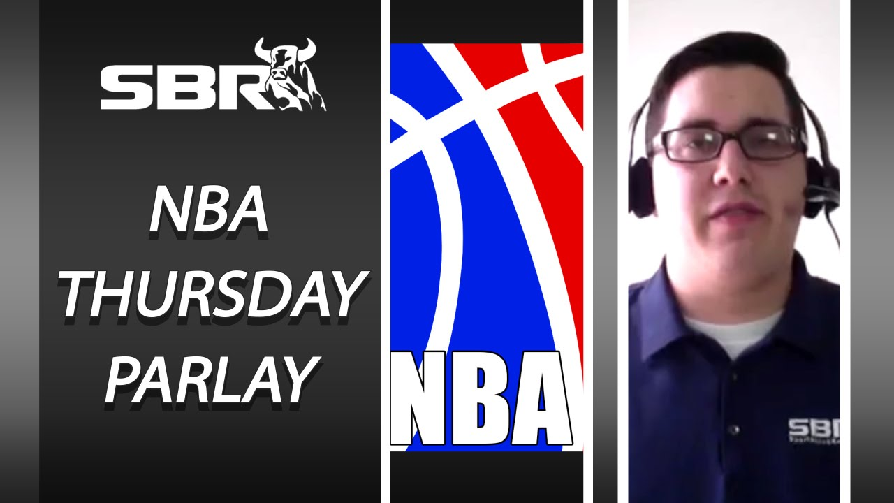 Thursday's Parlay & Free NBA Picks From a Capper Looking to Go Into a  Winning Streak
