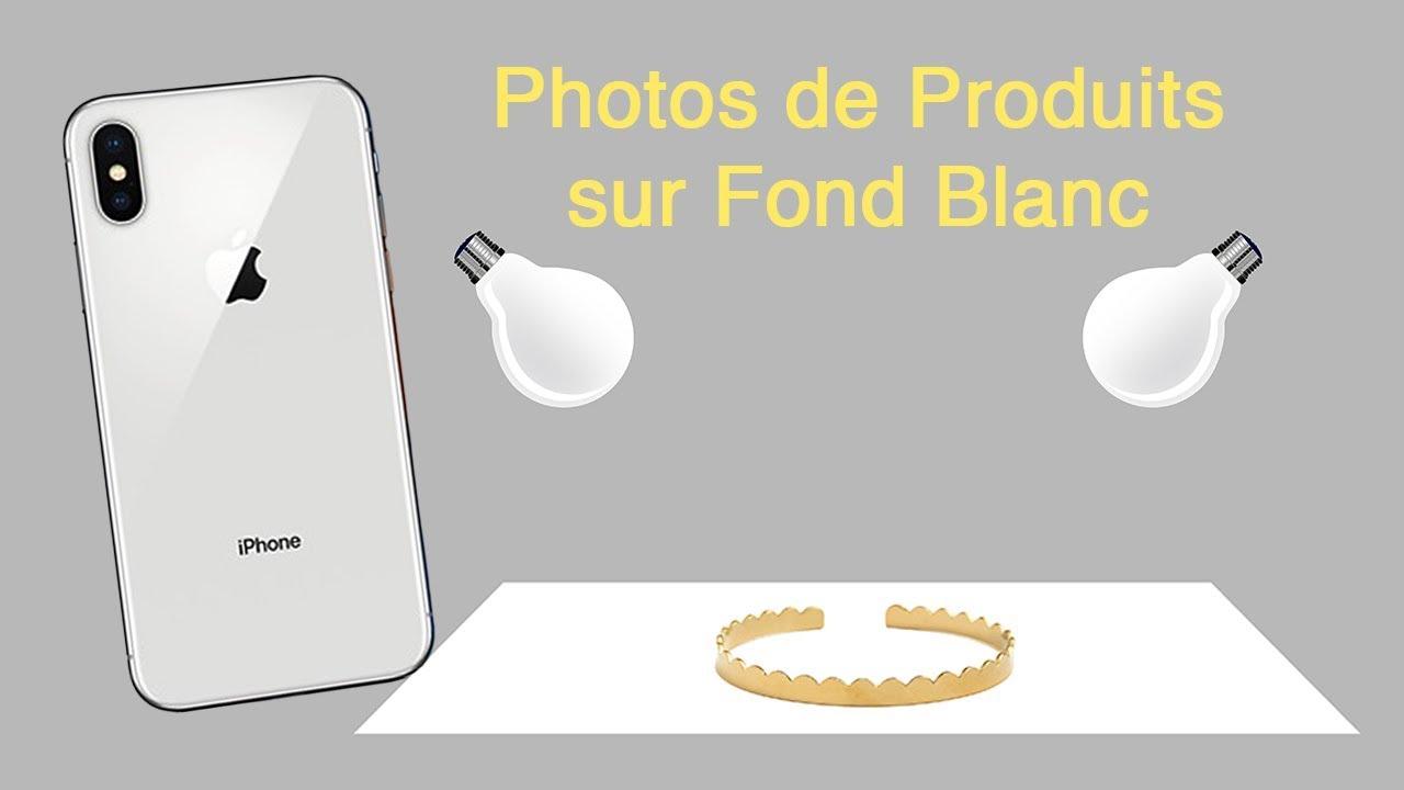 Comment Faire Des Photos De Produits Sur Fond Blanc Avec Un