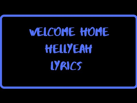 HELLYEAH - Welcome Home - Lyrics