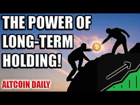 MUST WATCH: THE POWER OF LONG-TERM HOLDING [CRYPTOCURRENCY/ BITCOIN INVESTMENT STRATEGY]