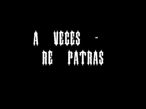 A Veces - Re Patras