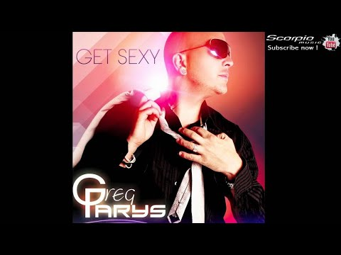 Greg Parys - Get Sexy (Radio Edit)