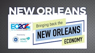 How has coronavirus impacted New Orleans' economy? Join our economic outlook discussion