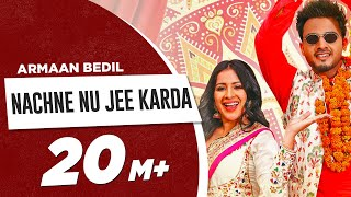 Nachne Nu Jee Karda (Full Video) | Armaan Bedil | Sara Gurpal | Latest Haryanvi x Punjabi Song 2019