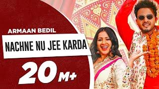 Nachne Nu Jee Karda  | Armaan Bedil | Sara Gurpal | Latest Haryanvi x Punjabi Song 2019