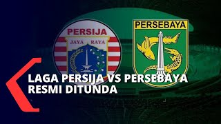 Pekan Kedua Liga 1 Musim 2020, Laga Persija vs Persebaya Resmi Ditunda