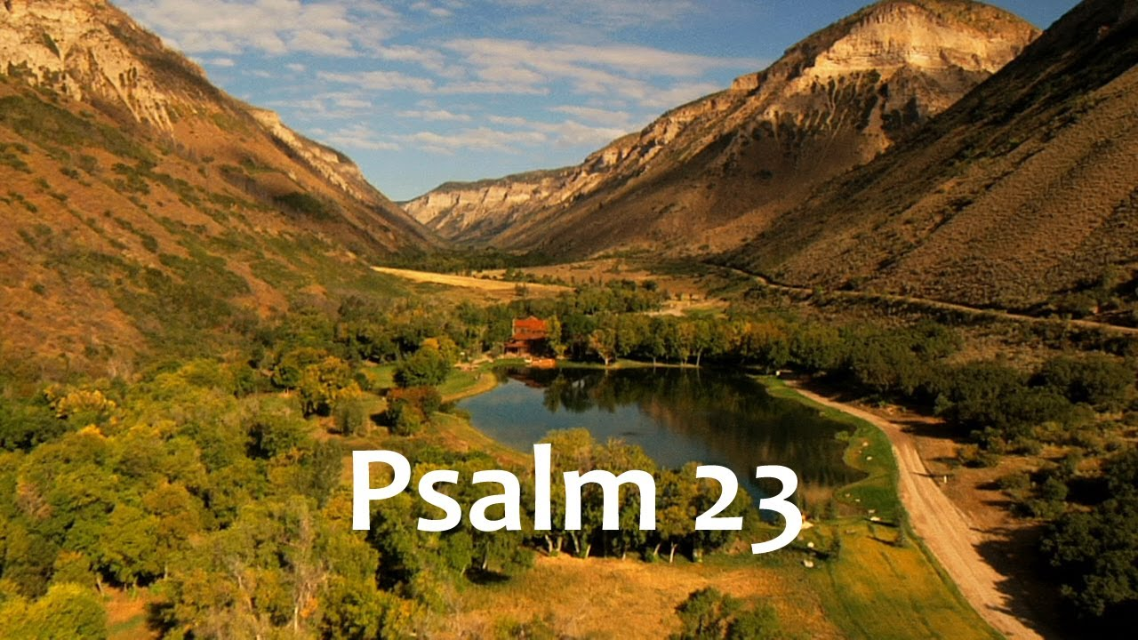 Psalm 23 - Life In The Valley - YouTube