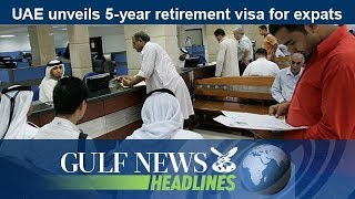 UAE unveils 5-year retirement visa for expats - GN Headlines