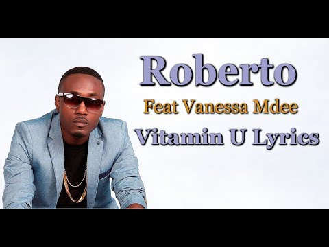 Roberto -  Vitamin U (Feat Vanessa Mdee) Lyrics