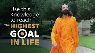 Use This Knowledge to Reach the Highest Goal in Life | Swami Mukundananda