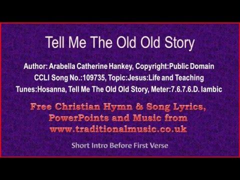 Tell Me The Old Old Story  - Hymn Lyrics & Music