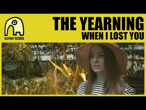 THE YEARNING - When I Lost You [Official]