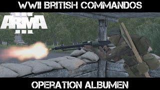 Operation Albumen - ArmA 3 WWII British Commando Raid