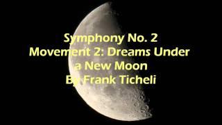 Video Symphony No. 2 Movement 2: Dreams Under a New Moon By Frank Ticheli download MP3, 3GP, MP4, WEBM, AVI, FLV April 2018