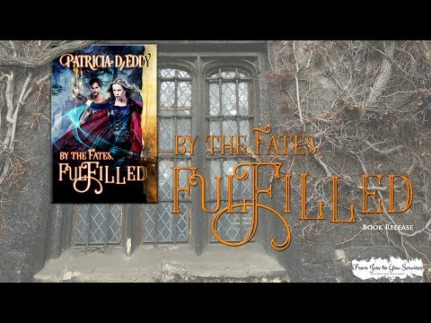 Patricia D. Eddy's By The Fates, Fulfilled (Book 4) | Book Release Trailer