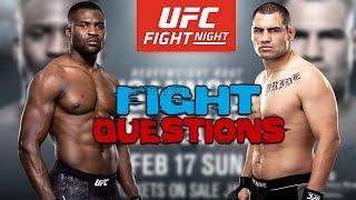 Fight Questions - Cain Velasquez vs Francis Ngannou