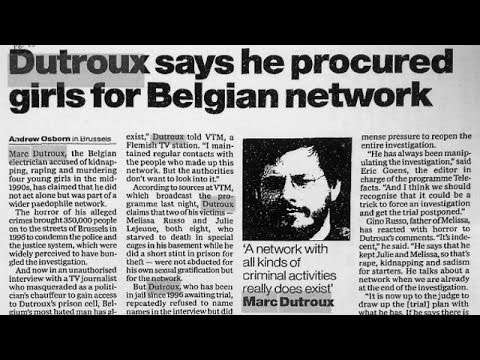 DUTROUX AND THE DEAD WITNESSES (PEDOPHILE NETWORK COVER-UP)