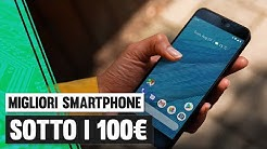 I migliori Smartphone sotto i 100€