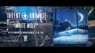 INVENT, ANIMATE - White Wolf (Official Stream)
