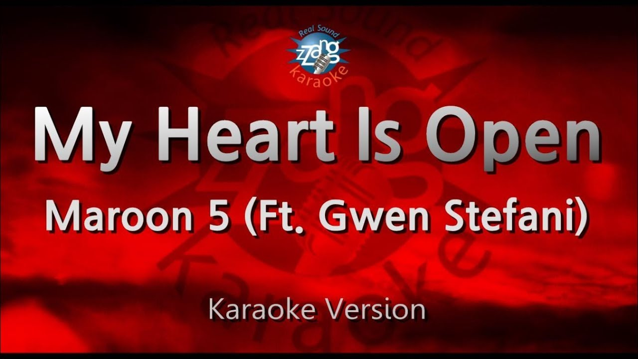 Maroon 5-My Heart Is Open (Ft  Gwen Stefani) (Melody) (Karaoke Version)  [ZZang KARAOKE]