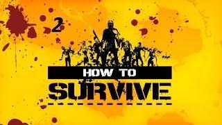How to survive 2 серия [ Урок выживания от мастера Ковака ]
