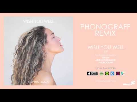 Sophia Danai - Wish You Well (PhonoGraff Remix)
