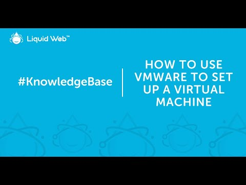 How to Use VMware to Set Up a Virtual Machine