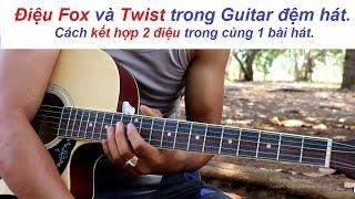 [ Tự Học đàn Guitar ] Điệu Twist và điệu Fox