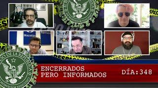ENCERRADOS PERO INFORMADOS DÍA: 348 - EL PULSO DE LA REPÚBLICA
