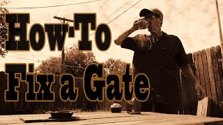 How-To Fix a Gate