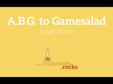 06 ABG to Gamesalad Stage/Scene Overview |