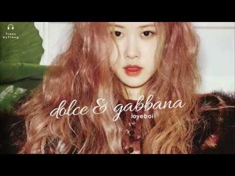[Vietsub] loveboi | Dolce \u0026 Gabbana