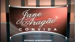 JANE ARAGÃO CONVIDA -  LUCIANY OLIVEIRA -  BLOCO 01