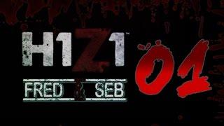 H1Z1 Découverte - Fred & Seb - Le let