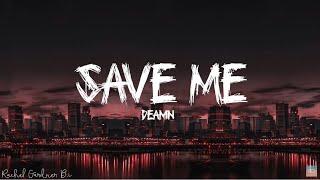 Download Save me - Deamn - Lyrics