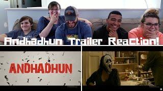 Andhadhun Trailer Reaction!