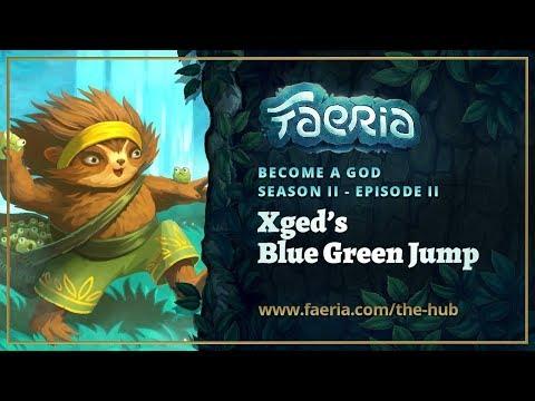 Faeria - Become A God - S02E02 - Xged's Blue Green Jump