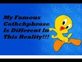 The Mandela Effect ( Remember Tweety Bird's Famous Cathchphrase??) Please Vote #110 video