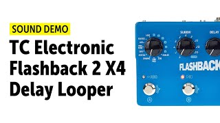 TC Electronic Flashback 2 X4 - Sound Demo (no talking)