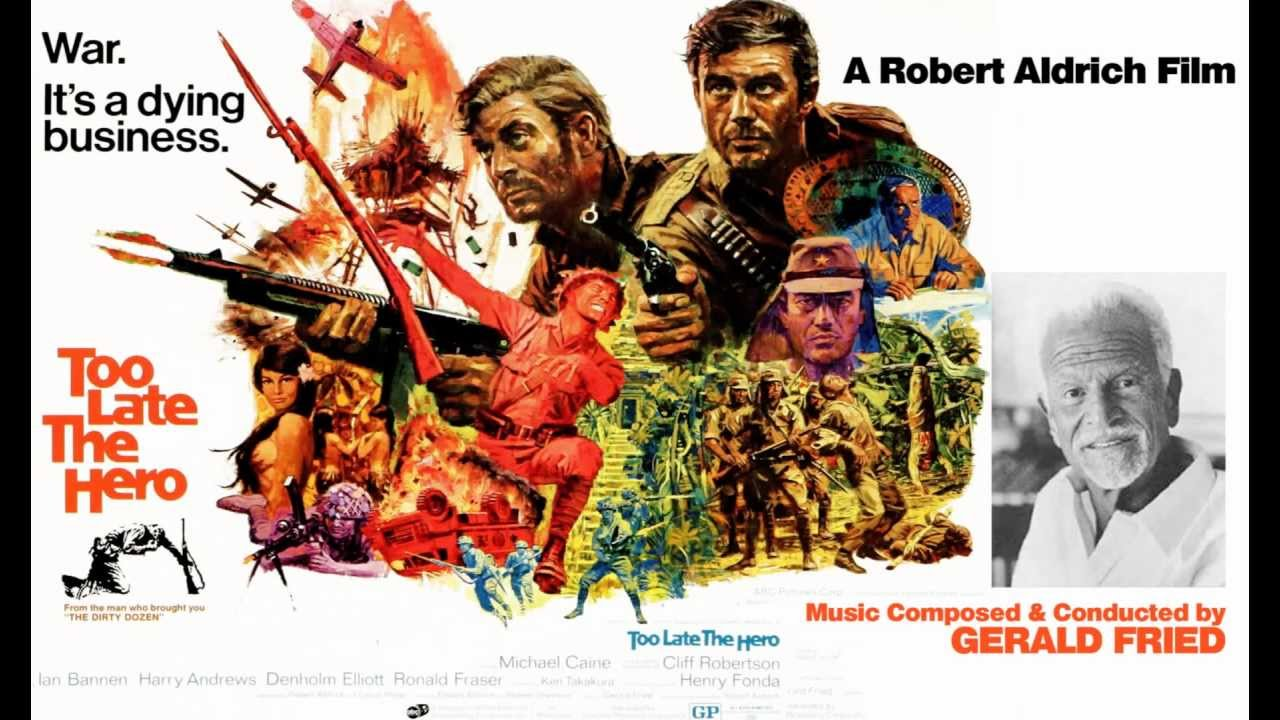Gerald Fried's music score from Robert Aldrich's TOO LATE THE HERO (1970) Overture & Main Titles.
