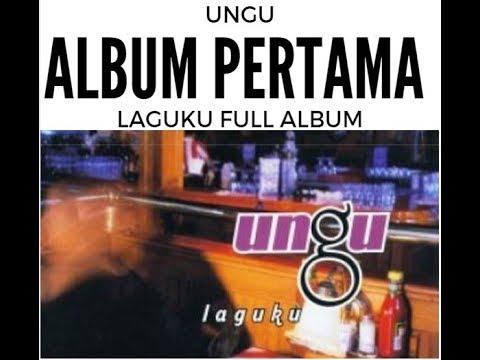 Album Pertama UNGU tahun 2002 - Laguku (FULL ALBUM)
