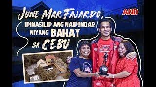 June Mar Fajardo, ipinasilip ang naipundar niyang bahay sa Cebu