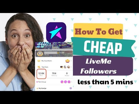 How To Get Cheap LiveMe Followers Fast Less Than 5 Minutes For New 2019