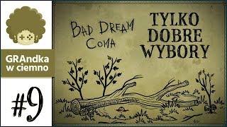 Bad Dream: Coma PL #9 | Wszystko nas tu kocha? :o