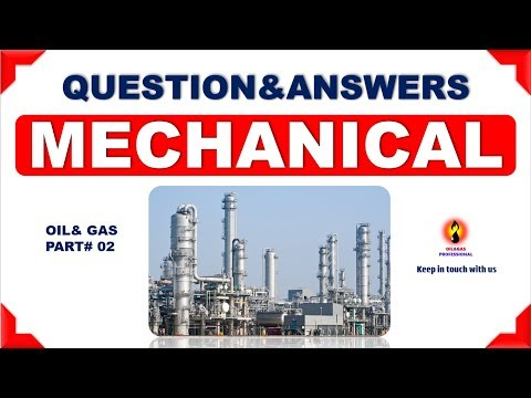 MECHANICAL Interview Question & Answers  (oil And Gas)-PART # 02