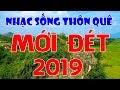 Liên Khúc Nhạc Sống Thôn Quê Mới Đét 2019 - Tuyệt Phẩm Nhạc Sống Chất Lượng Cao Hay Đê Mê Cả Xóm Phê