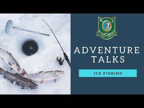 NH Fish and Game Adventure Talks - Ice Fishing